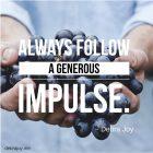 Always Follow A Generous Impulse